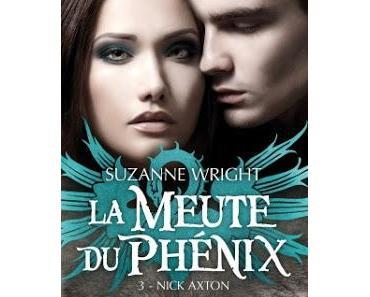 'La meute du phénix, tome 3 : Nick Axton'de Suzanne Wright