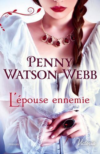 Héritiers des larmes, tome 1 : L'épouse ennemie (Penny Watson Webb)