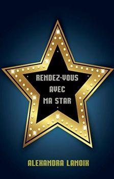 Rdv avec ma star (Alexandra Lanoix)