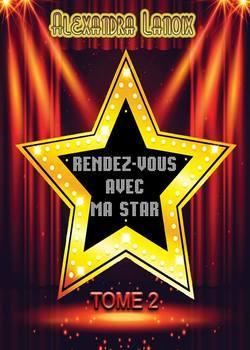 Rendez-vous avec ma star, trilogie (Alexandra Lanoix)