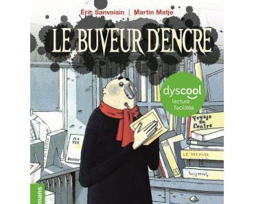 Le buveur d'encre de Eric Sanvoisin et Martin Matje – Edition dyslexique