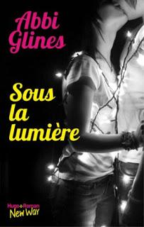 Sous la lumière d'Abbi Glines - Editions HUGO ROMAN New Way