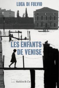 Luca Di Fulvio – Les Enfants de Venise ***