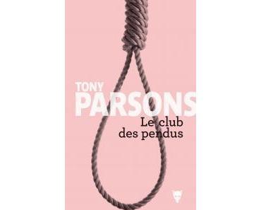 [Chronique] Le club des pendus - Tony Parsons