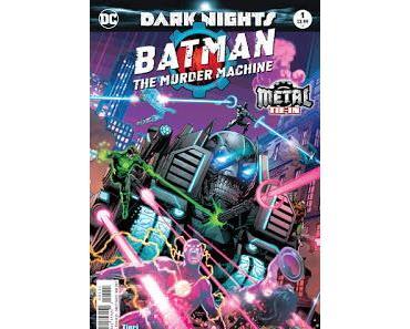 DARK NIGHTS METAL : BATMAN THE MURDER MACHINE