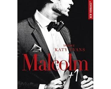 'Malcolm, le sulfureux, tome 2 : Malcolm +1'de Katy Evans
