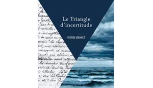 triangle d'incertitude Pierre Brunet