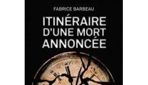 Itinéraire d'une mort annoncée Fabrice Barbeau