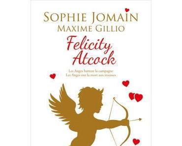 Chronique : Felicity Atcock - Tome 5 : Les anges battent la campagne de Sophie Jomain