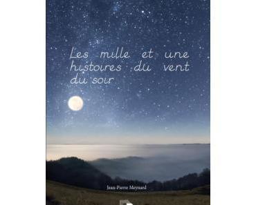 Les mille et une histoires du vent du soir de Jean-Pierre Meynard