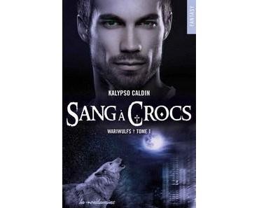 Kalypso Caldin / Wariwulfs, tome 1 : Sang à crocs