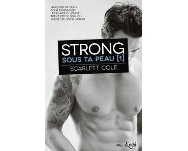 Scarlett Cole / Sous ta peau, tome 1 : Strong