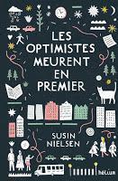 Les optimistes meurent en premier - Susin Nielsen