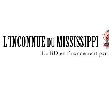 L'inconnu du Mississippi - La BD en financement participatif