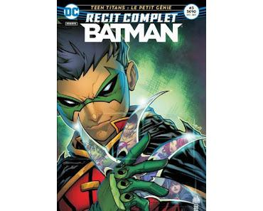 RECIT COMPLET BATMAN 3 : TEEN TITANS REBIRTH