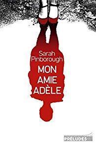 Mon amie Adèle - Sarah Pinborough