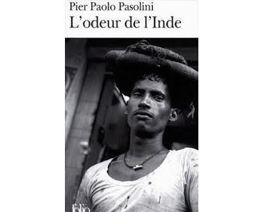 L'odeur de l'Inde - Pier Paolo Pasolini