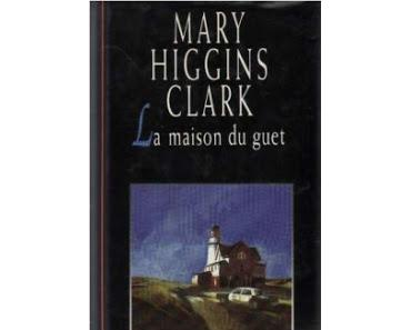 La maison du guet.Mary Higgins Clark.Editions France Lois...