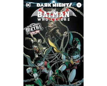 DARK NIGHTS METAL : BATMAN THE MAN WHO LAUGHS