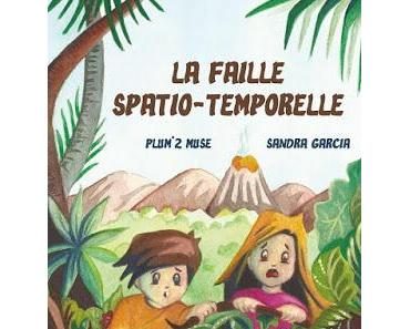 La faille spatio-temporelle - Plum'2 Muse & Sandra Garcia