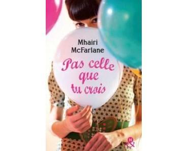 Mhairi McFarlane / Pas celle que tu crois