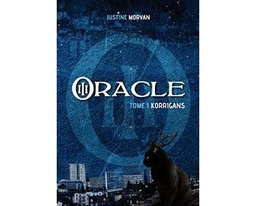 O.R.A.C.L.E. - tome 1 : Korrigans - Justine Morvan