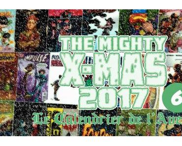 The Mighty X-Mas 2017 : Jour 6
