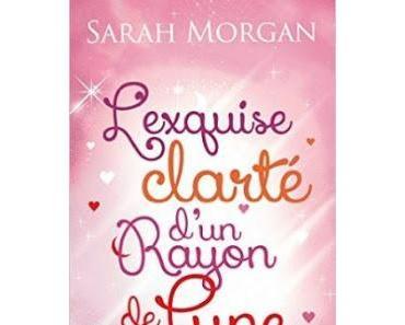 'L'exquise clarté d'un rayon de lune' de Sarah Morgan