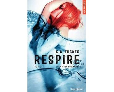 K.A. Tucker / Ten Tiny Breaths, Tome 1 : Respire