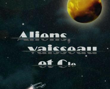 Aliens, Vaisseau et Cie (J.C. Gapdy)