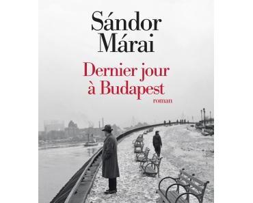 Dernier jour à Budapest – Sandor MARAI