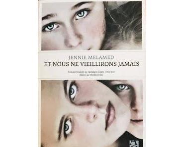 News : Et nous ne vieillirons jamais - Jennie Melamed (Anne Carrière)