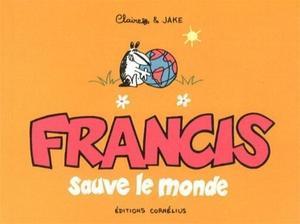 Francis sauve monde, Claire Bouilhac Jake Raynal