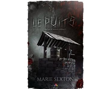 Le puits, Marie Sexton