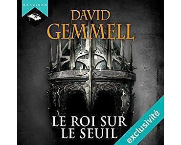 Le Cycle de Drenaï : Le Roi sur le seuil par David Gemmell