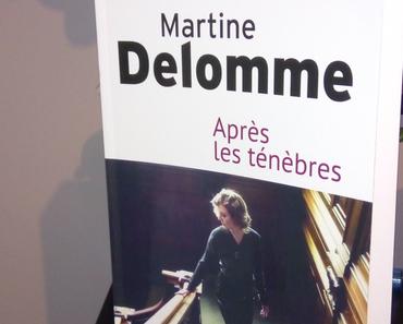 Après les ténèbres de Martine Delomme