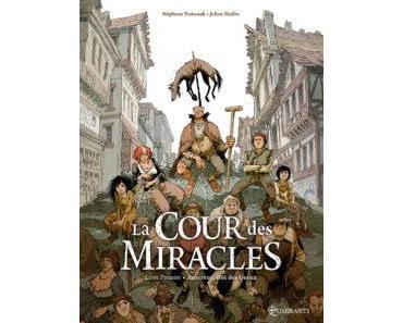 La Cour des miracles T1 (Piatzszek, Maffre, Durandelle) – Delcourt – 15,50€