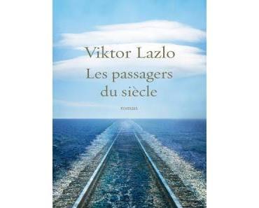 Les passagers du siècle.Viktor Lazlo.Editions Grasset.336...