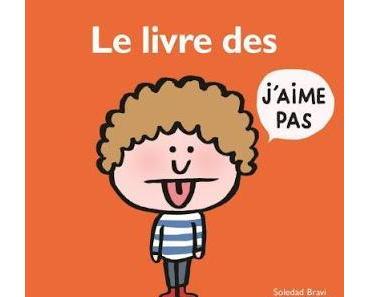 Le livre des j'aime pas d'Hervé Eparvier et Soledad Bravi