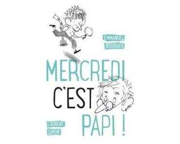 Le mercredi c'est papi ! d'Eva Bourdier et Laurent Simon