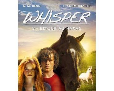 Whisper, tome 2 : Retour au haras - K. M. Henn et L. Schmidbauer