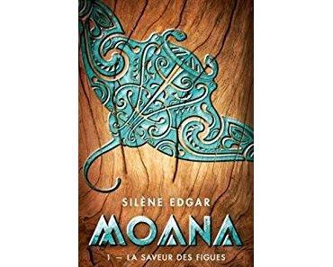 Moana, T1: La saveur des figues