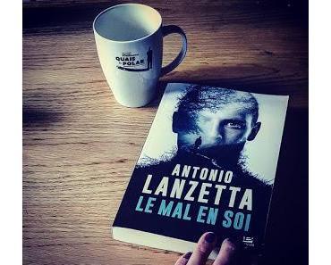 Le mal en soi de Antonio Lanzetta