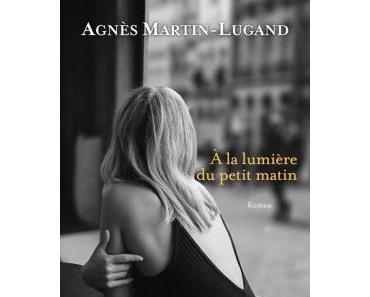 À la lumière du petit matin de Agnès Martin-Lugand