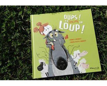 Oups! Y'a encore un loup! – Audrey Bouquet et Fabien Ockto Lambert