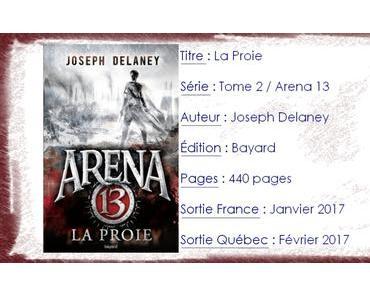 Arena 13 #2 La Proie de Joseph Delaney