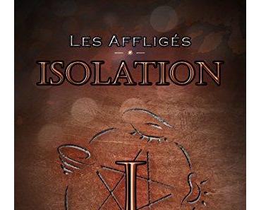 Les affligés, tome 1 : Isolation (M.I.A)