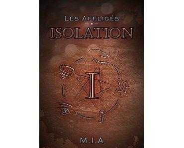Les affligés, trilogie (M.I.A)