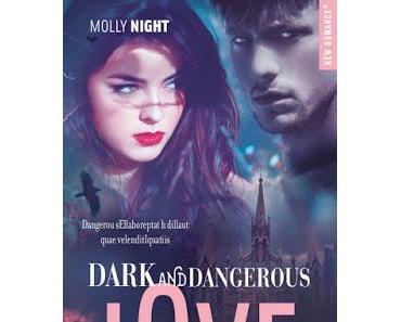 'Dark and dangerous love, tome 3' de Molly Night