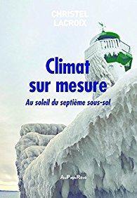 """""""Climat sur mesure. Au soleil du Septième sous-sol"""" de Christel Lacroix"""